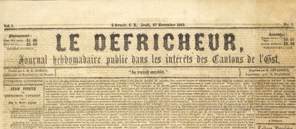 The front page of the Le Défricheur newspaper under the responsibility of Wilfrid Laurier. Under the newspaper's name is printed: Weekly newspaper published in the interests of the Eastern Townships.